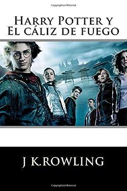 Harry Potter: El cáliz de fuego (Edición en español) (Spanish Edition)