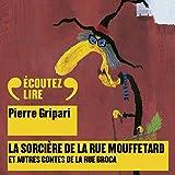 La sorcière de la rue Mouffetard, et autres contes de la rue Broca - Contes de la rue Broca - Format Téléchargement Audio - 9,99 €