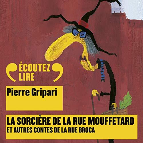 Couverture de La sorcière de la rue Mouffetard, et autres contes de la rue Broca