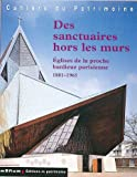 Des sanctuaires hors les murs - Eglises de la proche banlieue parisienne, 1801-1965