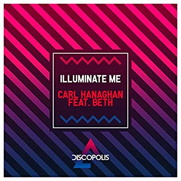 Illuminate Me (Carl Créme Extended Remix)