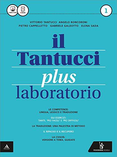 Il Tantucci plus. Laboratorio. Per i Licei. Con e-book. Con espansione online (Vol. 1)