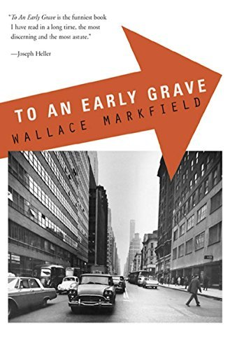 To an Early Grave by Wallace Markfield (2000-10-01)