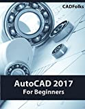 AutoCAD 2017 For Beginners (4th Edition)