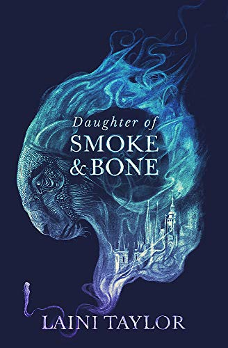 Daughter of Smoke and Bone: Enter another world in this magical SUNDAY TIMES bestseller (Daughter of Smoke and Bone Trilogy, Band 1)
