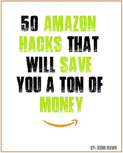 50 Amazon Hacks That Will save You a Ton of Money (English Edition)
