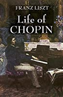 Liszt: Life of Chopin