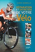 Réparation et entretien de votre vélo de Chris Sidwells