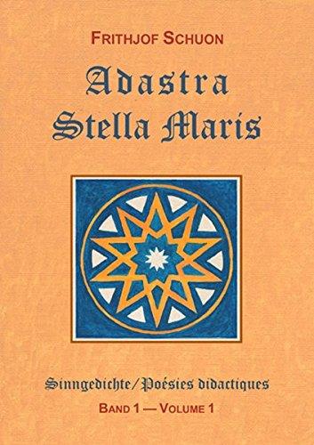 Poésies didactiques, volume 1 : Adastra - Stella Maris, édition bilingue (allemand/français)