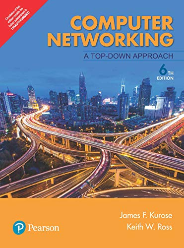 Compare Textbook Prices for Computer Networking: A Top-Down Approach, 6Th Edn 6th Edition ISBN 9789332585492 by Ross Keith W. And Kurose James F.