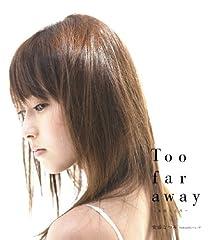 Too far away~女のこころ~