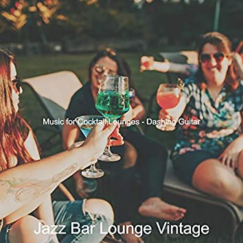 Music for Cocktail Lounges - Dashing Guitar