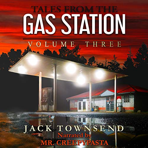 Tales from the Gas Station: Volume Three Audiobook By Jack Townsend cover art