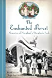 The Enchanted Forest: Memories of Maryland's Storybook Park (Landmarks)