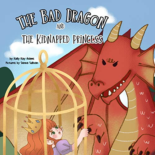 The bad dragon and the kidnapped princess: picture book for kids age 3-5,preschool,kids books (English Edition)