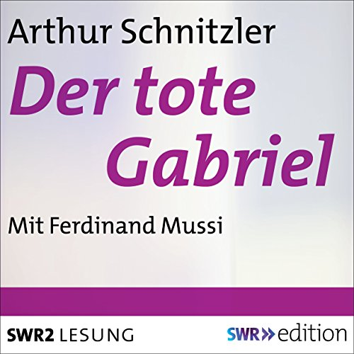 Der tote Gabriel                   By:                                                                                                                                 Arthur Schnitzler                               Narrated by:                                                                                                                                 Ferdinand Mussi                      Length: 28 mins     Not rated yet     Overall 0.0