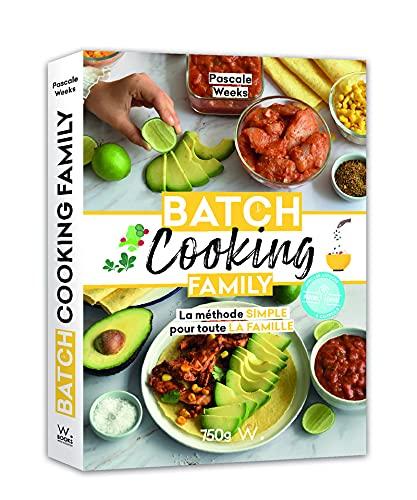 Batch cooking Family - La méthode simple pour toute la famille
