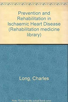 Prevention and Rehabilitation in Ischemic Heart Disease 0683051504 Book Cover