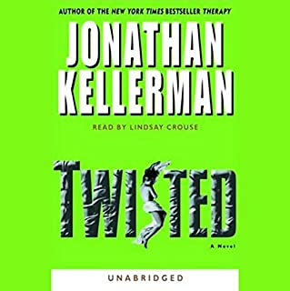 Twisted                   By:                                                                                                                                 Jonathan Kellerman                               Narrated by:                                                                                                                                 Lindsay Crouse                      Length: 11 hrs and 46 mins     238 ratings     Overall 3.9