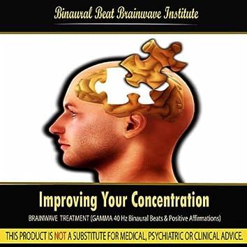 Improving Your Concentration (Brainwave Treatment: Gamma 40 Hz Binaural Beats & Positive Affirmations)