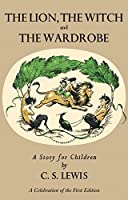 Lion, the Witch and the Wardrobe: A Celebration of the First Edition (Chronicles of Narnia, 2)
