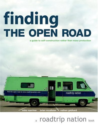 Finding the Open Road: A Guide to Self-Construction...