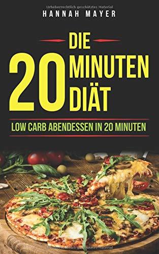 DIE 20 MINUTEN DIÄT: LOW CARB ABENDESSEN IN 20 MINUTEN