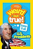 Weird But True Know It All US Presidents