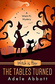 Witch is How The Tables Turned (A Witch P.I. Mystery Book 28) by [Adele Abbott]