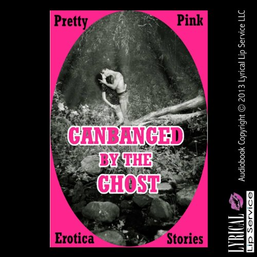 Gangbanged by the Ghosts audiobook cover art
