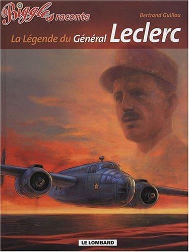 Biggles raconte... - tome 7 - Légende du Général Leclerc (La) de Bertrand Guillou (6 décembre 2007) Album