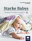 Starke Babys: Entspannt ins Leben mit Shiatsu