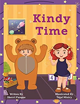 Kindy Time: A children's story about kindergarten! by [Sherri Pasque, Tejal Mistry]