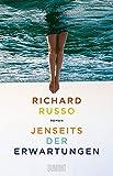 Jenseits der Erwartungen: Roman von Russo, Richard