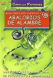 Serie Abalorios nº 11. BISUTERÍA CON CUENTAS Y ABALORIOS DE ALAMBRE