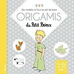 Les origamis du Petit Prince - Des modèles et tous les plis de base d'Anne Bordenave