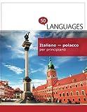 Italiano - polacco per principianti: Un libro in due lingue