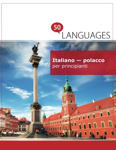 Italiano - polacco per principianti: Un libro in due lingue