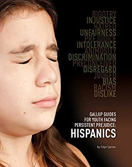 Gallup Guides for Youth Facing Persistent Prejudice: Hispanics by [Ellyn Sanna]