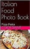 Italian Food Photo Book: Pizza Pasta (English Edition)