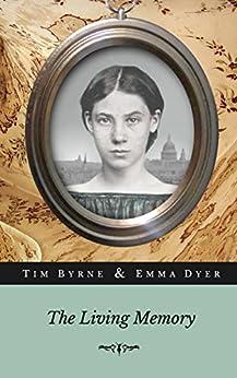 The Living Memory by [Tim Byrne, Emma Dyer]