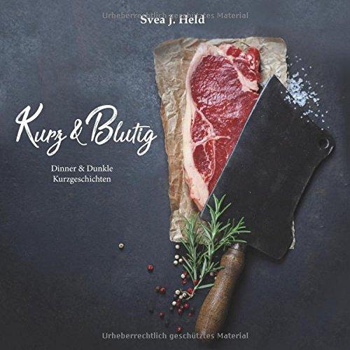Kurz & Blutig: Dinner & Dunkle Kurzgeschichten