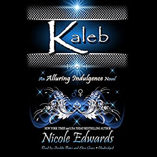 Kaleb     An Alluring Indulgence Novel, Book 1              By:                                                                                                                                 Nicole Edwards                               Narrated by:                                                                                                                                 Freddie Bates,                                                                                        Eliza Grace                      Length: 7 hrs and 45 mins     12 ratings     Overall 4.8