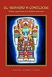 El Regreso A Coatlicue: Diosas y guerreras en el folklore mexicano (Spanish Edition)