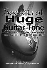Secrets Of Huge Guitar Tone Paperback