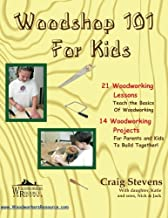 Woodshop 101 For Kids: 21 Woodworking Lessons: Teach the Basics of Woodworking.  14..
