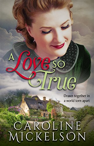 A Love so True: A World War II Sweet Historical Romance (A Greatest Generation Love Story Book 1)