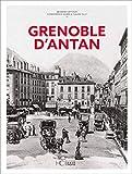 GRENOBLE D'ANTAN - NOUVELLE EDITION
