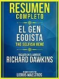 Resumen Completo: El Gen Egoísta (The Selfish Gene) - Basado En El Libro De Clinton Richard Dawkins