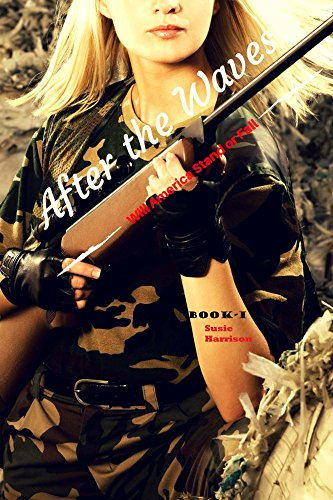 Book: After the Waves - Will America Stand or Fall? (The Waves Trilogy Book 1) by Susie Harrison